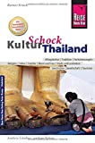 Reise Know-How KulturSchock Thailand: Alltagskultur, Traditionen, Verhaltensregeln, ...