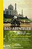 Rad- Abenteuer Welt 1. Vom Schwarzwald an den Ganges. Sierra-Reihe.