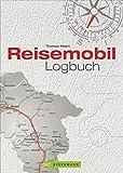 Reisetagebuch: Ein Reisemobil Logbuch für Urlaubserinnerungen für die persönliche Dokumentation Ihrer Wohnmobilreise; inkl. wichtige Adressen und praktische Tipps