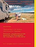 Überwintern mit WoMo und Hund in Spanien: Wohnmobil - Langzeiturlaub auf den spanischen Top - Campingplätzen der Costa Blanca und Costa del Sol