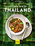 Kochen wie in Thailand (Kochen international)