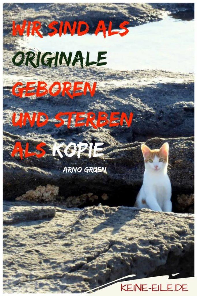 Wir werden als Originale geboren und sterben als Kopie - Arno Gruen -