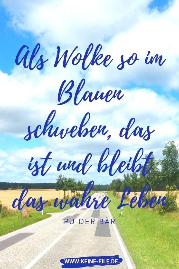Als Wolke so im Blauen schweben, das ist und bleibt das wahre Leben