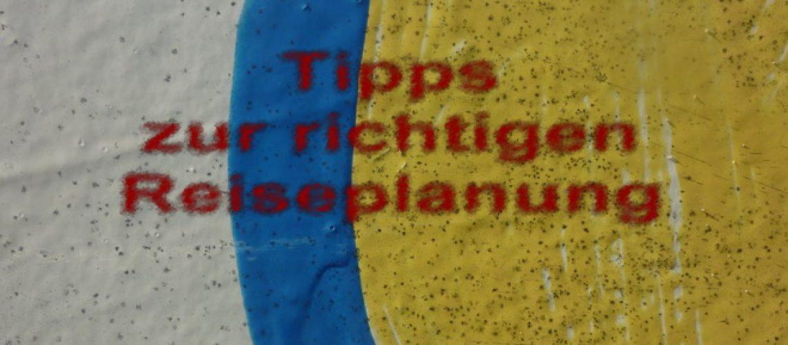 Tipps zur richtigen Reiseplanung
